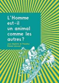 Jean-Baptiste de Panafieu - L'Homme est-il un animal comme les autres ?.