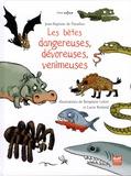 Jean-Baptiste de Panafieu - Les bêtes dangereuses, dévoreuses, venimeuses.