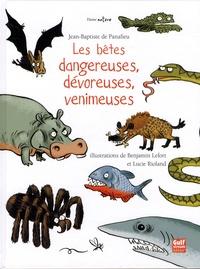Les bêtes dangereuses, dévoreuses, venimeuses - Jean-Baptiste de Panafieu |