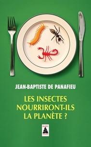 Jean-Baptiste de Panafieu - Les insectes nourriront-ils la planète ?.