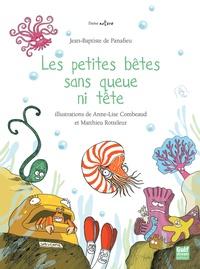 Jean-Baptiste de Panafieu et Matthieu Rotteleur - Les petites bêtes sans queue ni tête.
