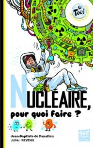 Jean-Baptiste de Panafieu - Nucléaire, pour quoi faire ?.
