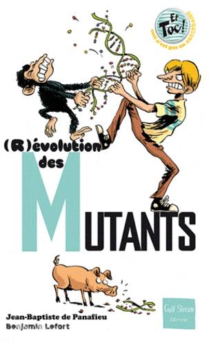 (R)évolution des Mutants