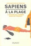 Jean-Baptiste de Panafieu - Sapiens à la plage - L'évolution de l'Homme dans un transat.