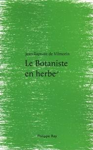 Jean-Baptiste de Vilmorin - Le Botaniste en herbe.