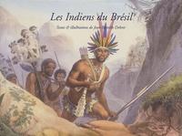 Jean-Baptiste Debret - Les Indiens du Brésil.