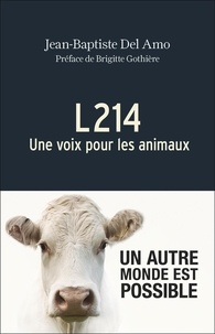 Jean-Baptiste Del Amo - L214 - Une voix pour les animaux.