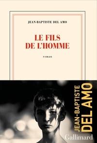 Jean-Baptiste Del Amo - Le fils de l'homme.