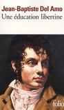 Jean-Baptiste Del Amo - Une éducation libertine.