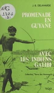 Jean-Baptiste Delawarde - Promenade en Guyane avec les Indiens Galibi.