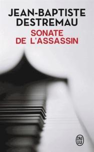 Jean-Baptiste Destremau - Sonate de l'assassin.