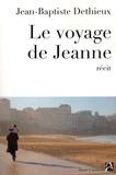 Jean-Baptiste Dethieux - Le voyage de Jeanne.