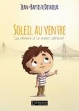 Jean-Baptiste Dethieux - Soleil au ventre - les chemins d'un enfant different.
