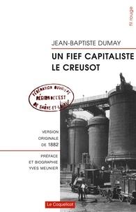 Jean-Baptiste Dumay - Un fief capitaliste, le Creusot.