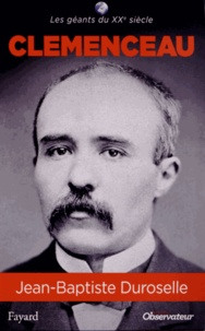 Jean-Baptiste Duroselle - Clemenceau.