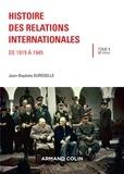 Jean-Baptiste Duroselle - Histoire des relations internationales - Tome 1, De 1919 à 1945.