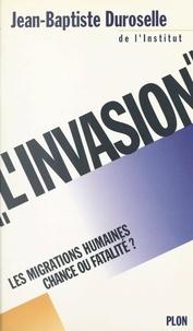 Jean-Baptiste Duroselle - L'invasion - Les migrations humaines, chance ou fatalité ?.