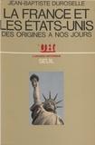 Jean-Baptiste Duroselle - La France et les États-Unis - Des origines à nos jours.