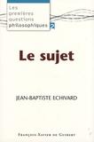 Jean-Baptiste Echivard - Le sujet.