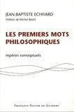 Jean-Baptiste Echivard - Les premiers mots philosophiques - Repères conceptuels.