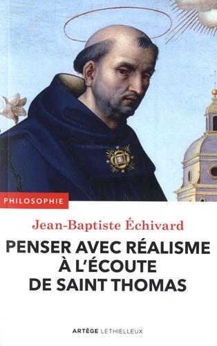Jean-Baptiste Echivard - Penser avec réalisme à l'écoute de Saint-Thomas.