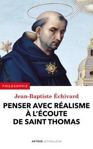 Jean-Baptiste Echivard - Penser avec réalisme à l'écoute de saint Thomas.