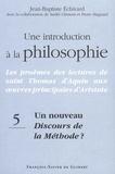 Jean-Baptiste Echivard et André Clément - Une introduction à la philosophie - Tome 5, Un nouveau Discours de la méthode ?.