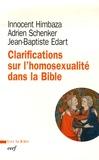 Jean-Baptiste Edart et Innocent Himbaza - Clarifications sur l'homosexualité dans la Bible.