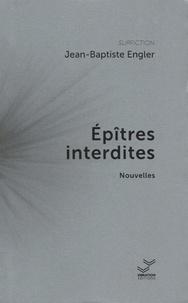 Jean-Baptiste Engler - Epîtres interdites.