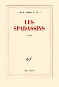 Jean-Baptiste Evette - Les spadassins.