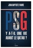 Jean-Baptiste Faivre - PSG - Y a-t-il une vie avant le Qatar ?.