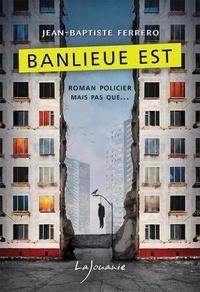 Jean-Baptiste Ferrero - Banlieue Est.