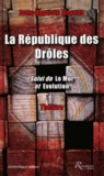 Jean-Baptiste Florens - La République des drôles - Suivi de Le Mur et Evolution.