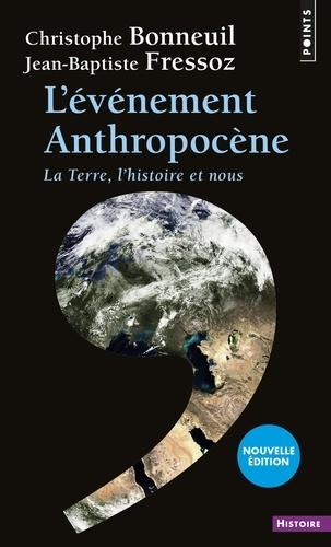 L'évènement anthropocène - Jean-Baptiste FressozChristophe Bonneuil - Format PDF - 9782757859612 - 9,99 €