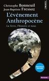 Jean-Baptiste Fressoz et Christophe Bonneuil - L'évènement anthropocène - La Terre, l'histoire et nous.