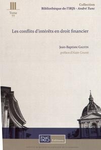 Jean-Baptiste Galvin - Les conflits d'intérêts en droit financier.