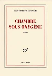 Jean-Baptiste Gendarme - Chambre sous oxygène.