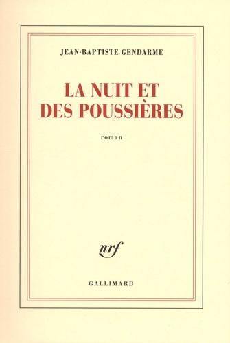 Jean-Baptiste Gendarme - La nuit et des poussières.