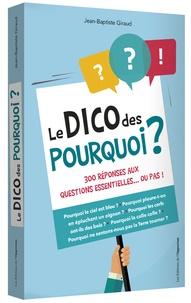 Le dico des pourquoi ? - 300 réponses aux questions essentielles... ou pas!.pdf