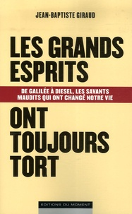 Jean-Baptiste Giraud - Les grands esprits ont toujours tort.
