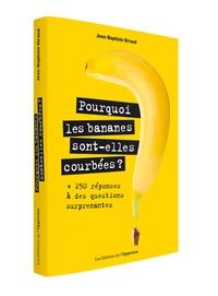 Rhonealpesinfo.fr Pourquoi les bananes sont-elles courbées ? - + 250 réponses à des questions surprenantes Image