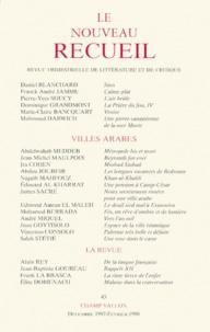 Jean-Baptiste Goureau et  Collectif - LE NOUVEAU RECUEIL N°45 DECEMBRE 1997-FEVRIER 1998 : VILLES ARABES.