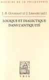 Jean-Baptiste Gourinat et Juliette Lemaire - Logique et dialectique dans l'Antiquité.