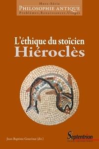 Jean-Baptiste Gourinat - Philosophie antique Hors-série : L'éthique du stoïcien Hiéroclès.