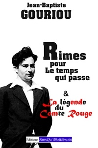 Jean-Baptiste Gouriou - Rimes pour le temps qui passe et la légende du comte rouge.