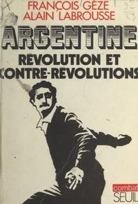 Jean-Baptiste Grasset et François Geze - Argentine : révolution et contre-révolutions.