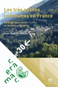 Jean-Baptiste Grison - Les très petites communes en France - Héritage sans avenir ou modèle original ?.