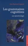 Jean-Baptiste Guignard - Les grammaires cognitives - Une épistémologie.