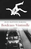 """Jean-Baptiste Harang - Bordeaux-Vintimille - roman - Collection """"Ceci n'est pas un fait divers"""" dirigée par Jérôme Béglé."""
