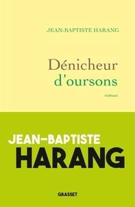 Google livres téléchargeur iphone Dénicheur d'oursons  - roman par Jean-Baptiste Harang  9782246822844 en francais